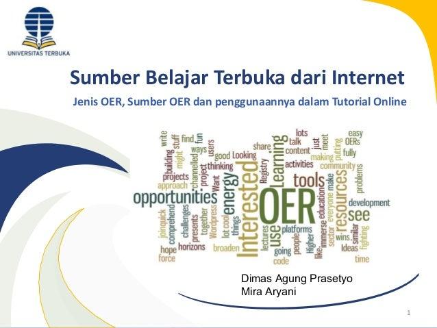 Sumber Belajar Terbuka dari Internet Jenis OER, Sumber OER dan penggunaannya dalam Tutorial Online  Dimas Agung Prasetyo M...