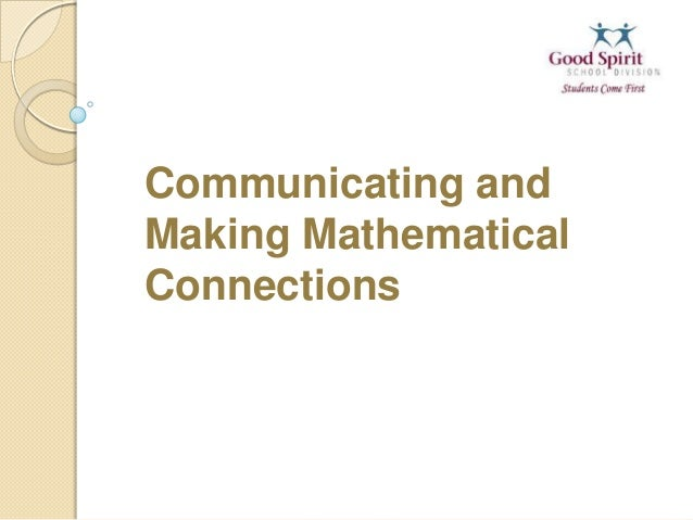Communicating andMaking MathematicalConnections