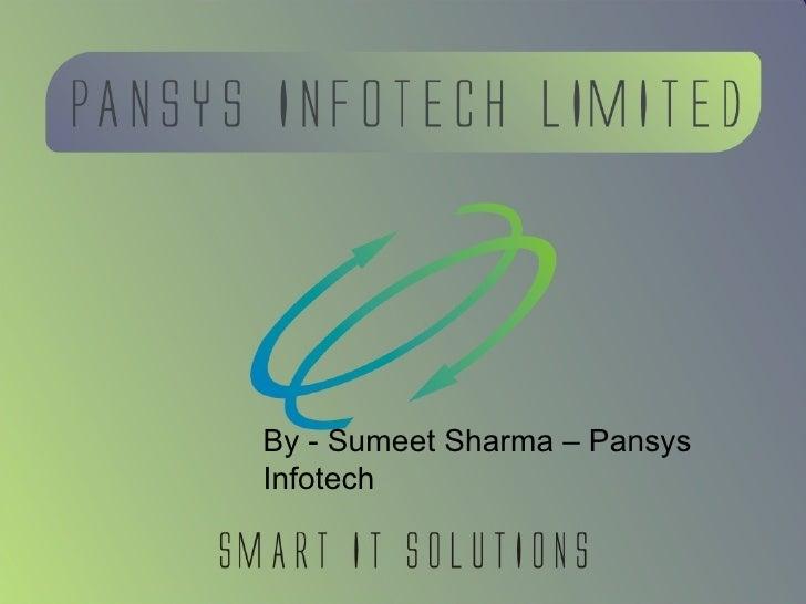 By - Sumeet Sharma – Pansys Infotech