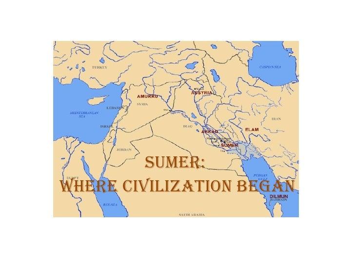 Sumer:  Where Civilization Began