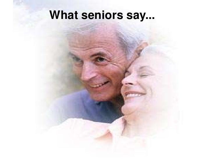 What seniors say...