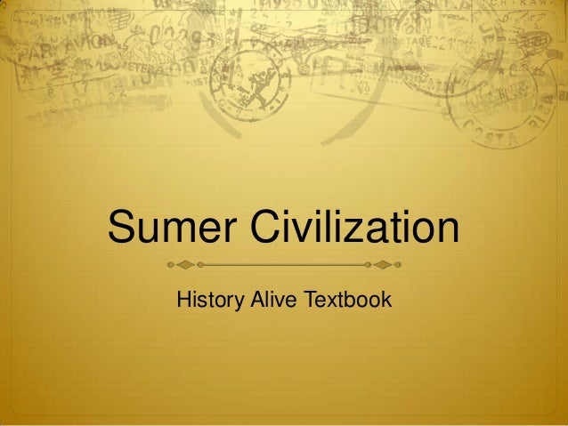 Sumer Civilization   History Alive Textbook