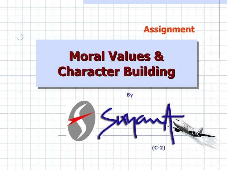 Moral Values & Character Building
