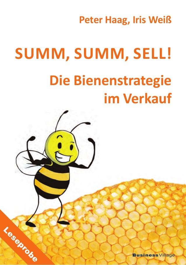 Peter Haag, Iris Weiß     SUMM, SUMM, SELL!            Die Bienenstrategie                    im VerkaufLe se     pr      ...