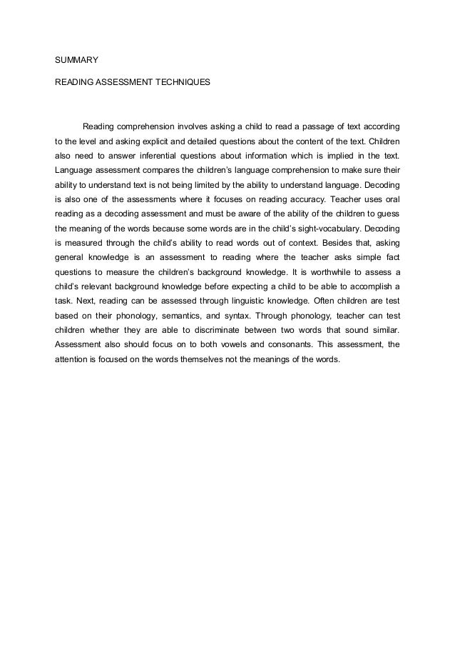 SUMMARY READING ASSESSMENT TECHNIQUES  Reading comprehension involves asking a child to read a passage of text according t...