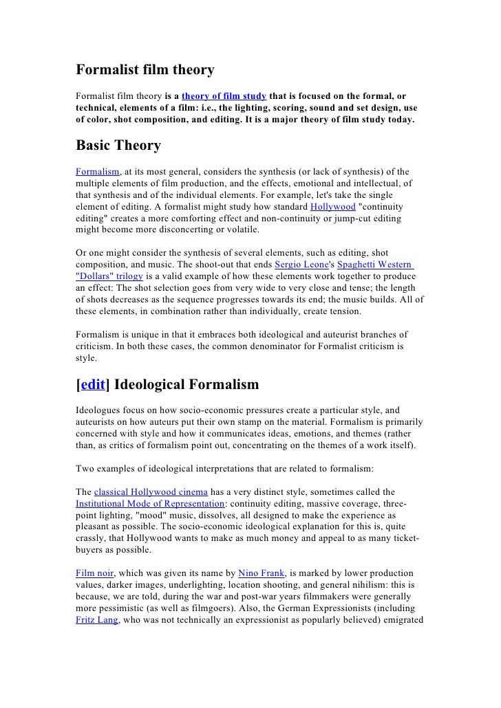 Formalist film theory Formalist film theory is a theory of film study that is focused on the formal, or technical, element...