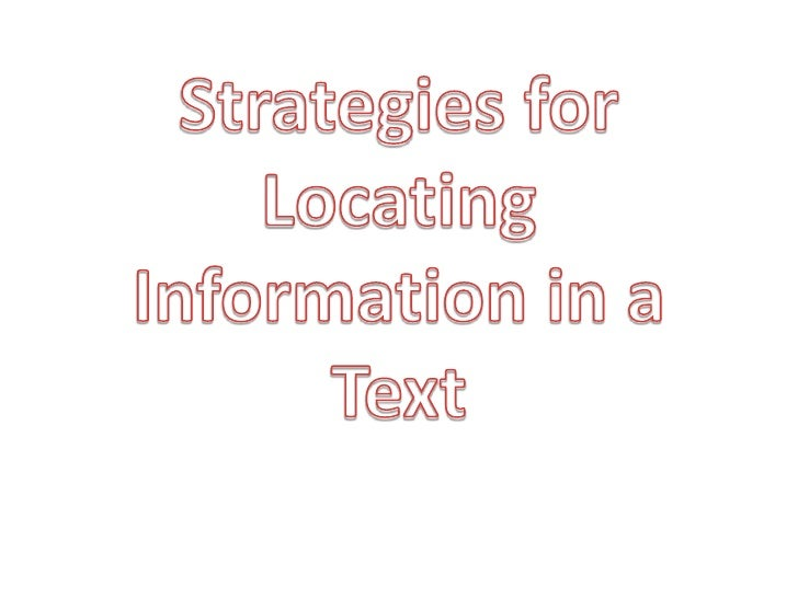 Strategies for Locating Information in a Text<br />