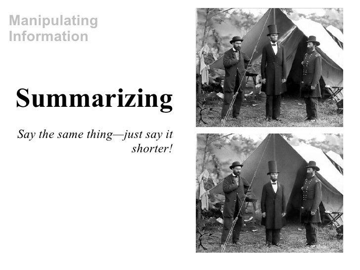 Summarizing Say the same thing—just say it shorter! Manipulating Information