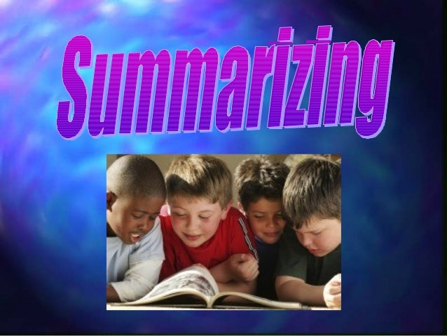 What does summarizing mean?