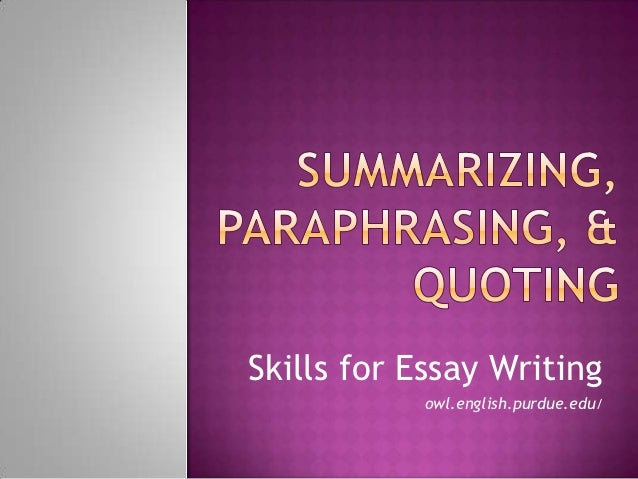 Summarizing, Paraphrasing, and Quoting