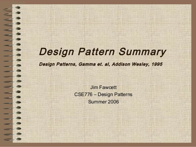 Desing Patterns Summary - by Jim Fawcett