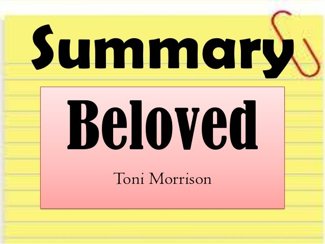 Summary Beloved Toni Morrison