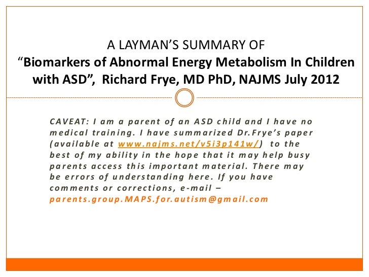"""A LAYMAN'S SUMMARY OF""""Biomarkers of Abnormal Energy Metabolism In Children  with ASD"""", Richard Frye, MD PhD, NAJMS July 20..."""