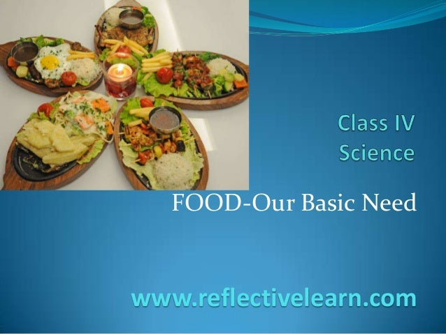 Class IV Food- Basic Need