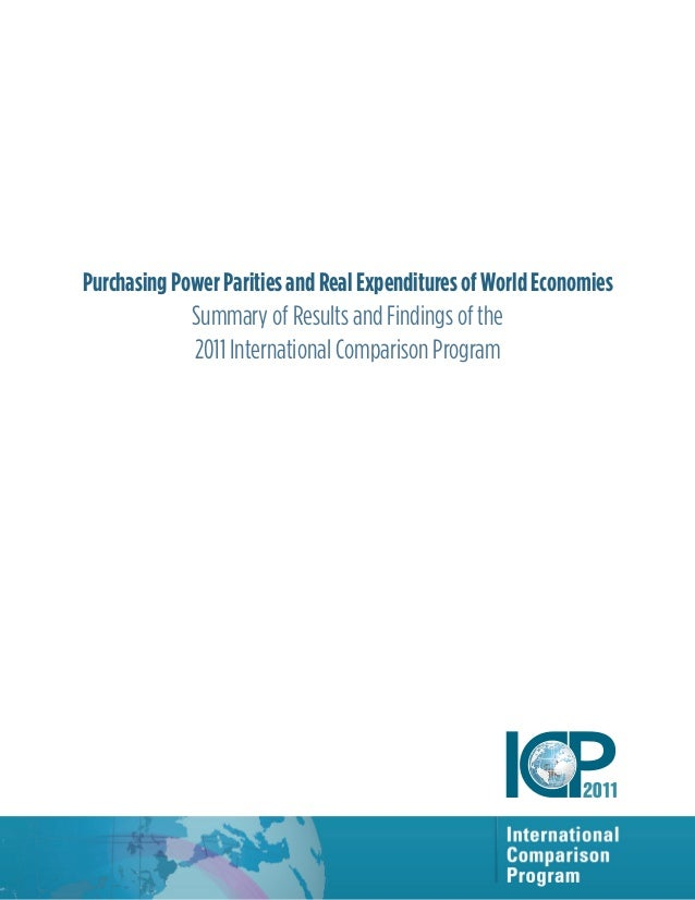 Purchasing Power Parities and Real Expenditures of World Economies Summary of Results and Findings of the 2011 Internation...