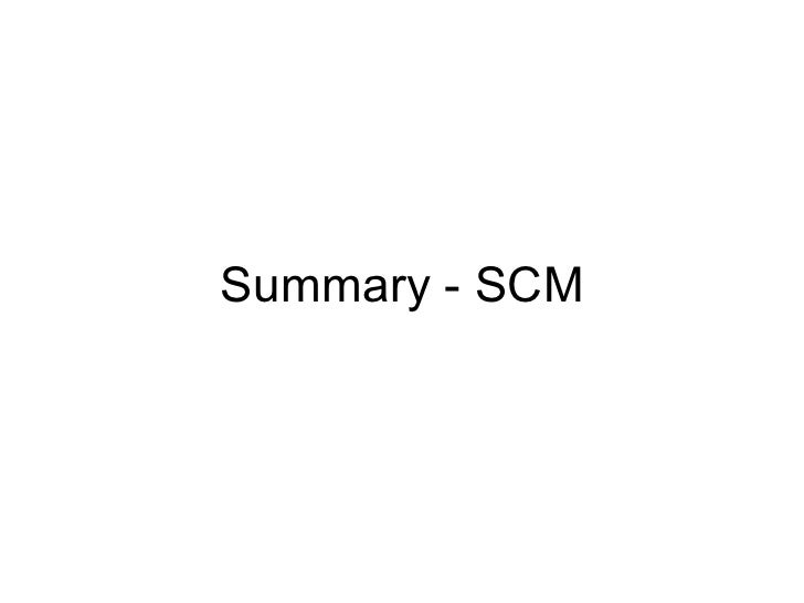 Summary - SCM