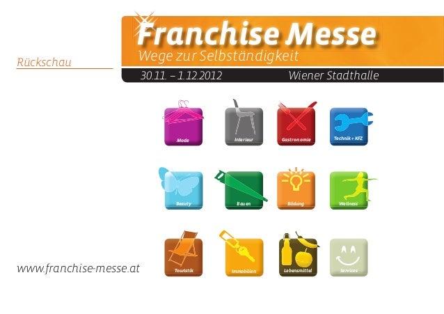 Franchise MesseWege zur Selbständigkeit30.11. – 1.12.2012 Wiener StadthalleRückschauWellnessBildungBeautyGastronomieBauenI...