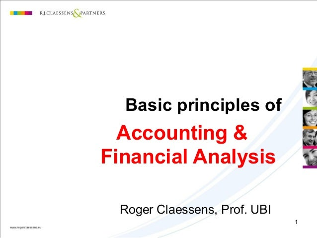 1 Basic principles of Accounting & Financial Analysis Roger Claessens, Prof. UBI