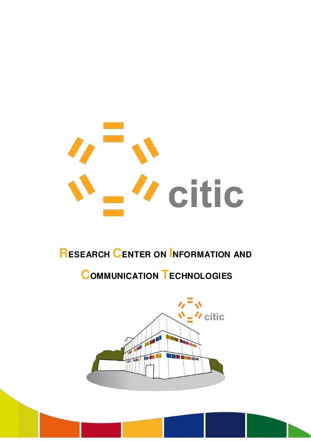Summary capacities research center on ict  citic (Spain)