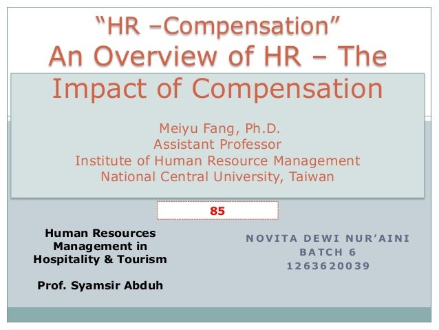 """N O V I T A D E W I N U R ' A I N IB A T C H 61 2 6 3 6 2 0 0 3 9""""HR –Compensation""""An Overview of HR – TheImpact of Compen..."""