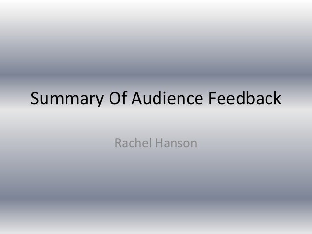 Summary Of Audience Feedback         Rachel Hanson