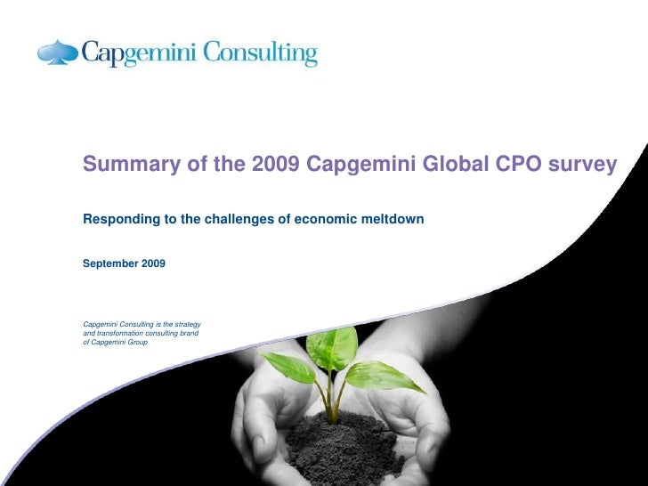 September 2009<br />Summary of the 2009 Capgemini Global CPO survey<br />Responding to the challenges of economic meltdown...