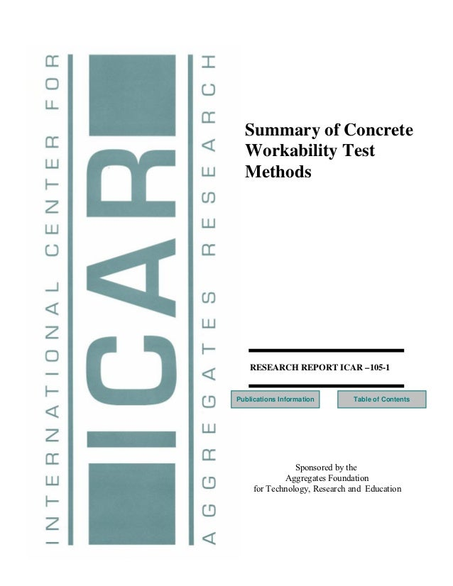Summary of Concrete  Workability Test  Methods    RESEARCH REPORT ICAR –105-1Publications Information      Table of Conten...