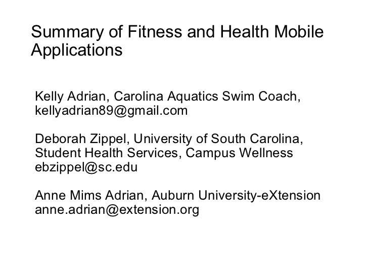 Summary of Fitness and Health Mobile Applications Kelly Adrian, Carolina Aquatics Swim Coach, kellyadrian89@gmail.com Debo...