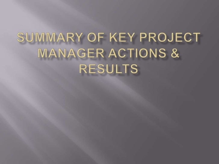 Summary of key project manager actions & results