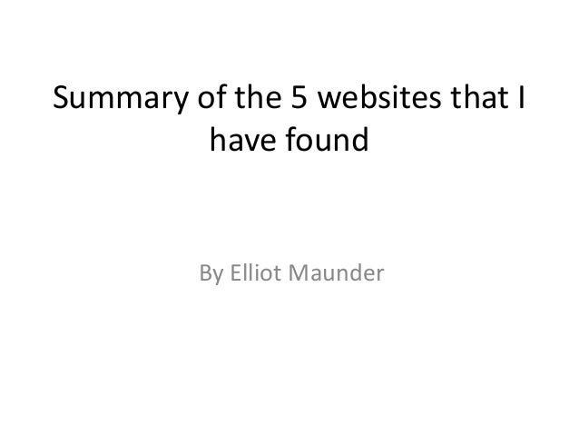 Summary of the 5 websites that I         have found         By Elliot Maunder