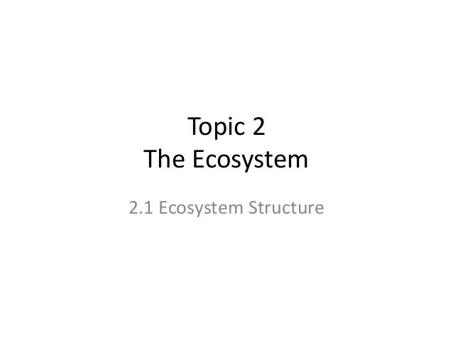 Topic 2.1 Ecosystem Structure