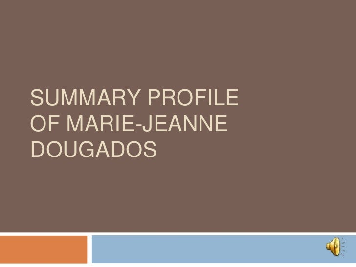 Summary ProfileOf Marie-Jeanne Dougados<br />