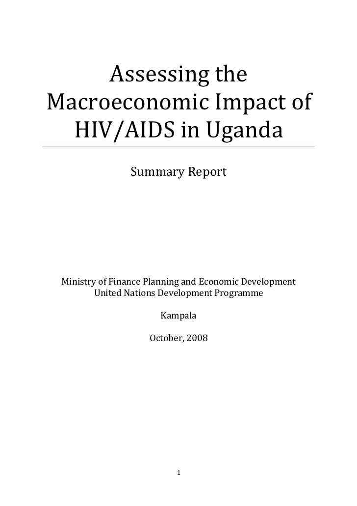 Assessing theMacroeconomic Impact of  HIV/AIDS in Uganda                Summary Report Ministry of Finance Planning and Ec...