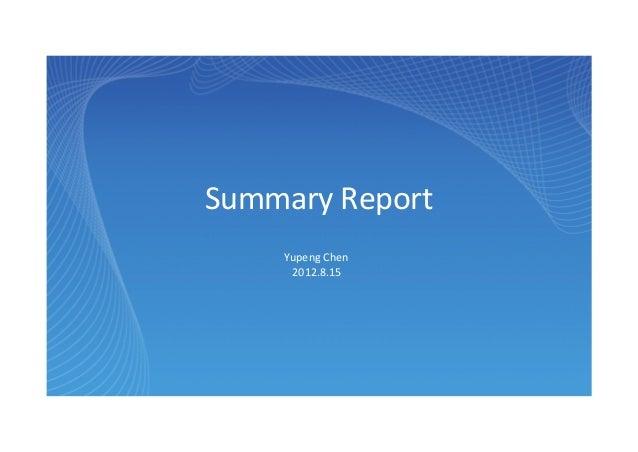 Summary ReportYupeng Chen2012.8.15