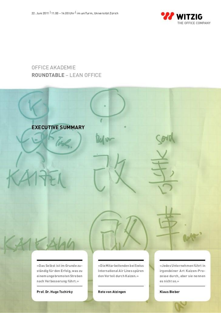 22. Juni 2011 | 11.00 – 14.00 Uhr | im uniTurm, Universität ZürichOFFICE AKADEMIEROUNDTABLE – LEAN OFFICEEXECUTIVE SUMMARY...