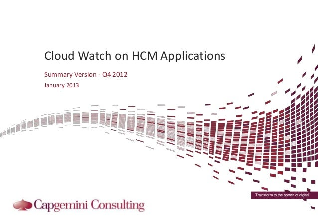 Cloud Watch on HCM ApplicationsSummary Version - Q4 2012January 2013                                  Transform to the pow...