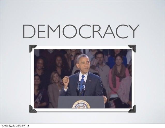 DEMOCRACYTuesday, 22 January, 13