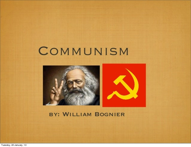 Communism                           by: William BognierTuesday, 22 January, 13