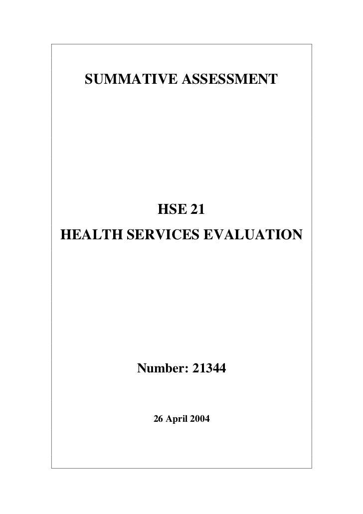 SUMMATIVE ASSESSMENT           HSE 21HEALTH SERVICES EVALUATION        Number: 21344          26 April 2004