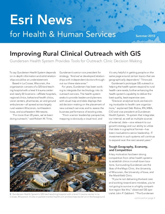 for Health & Human Services Summer 2013 Esri News continued on page 4 Improving Rural Clinical Outreach with GIS Gundersen...