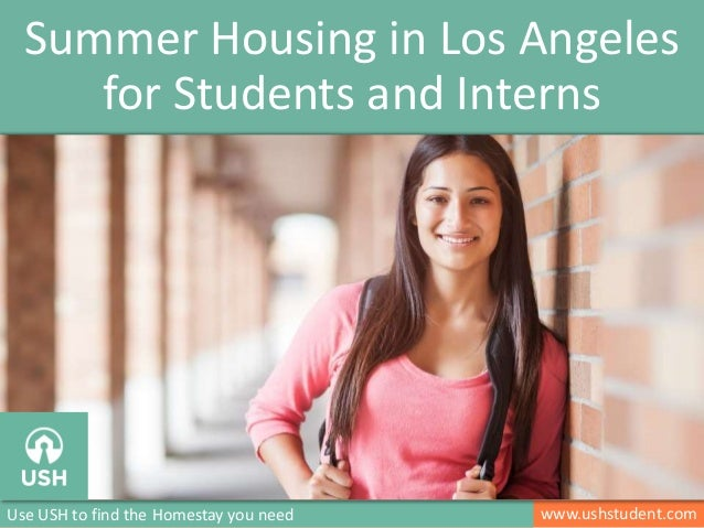 www.ushstudent.comUse USH to find the Homestay you need Summer Housing in Los Angeles for Students and Interns Image: http...