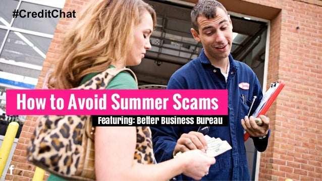 How to Avoid Summer Scams f Featuring: Better Business Bureau #CreditChat