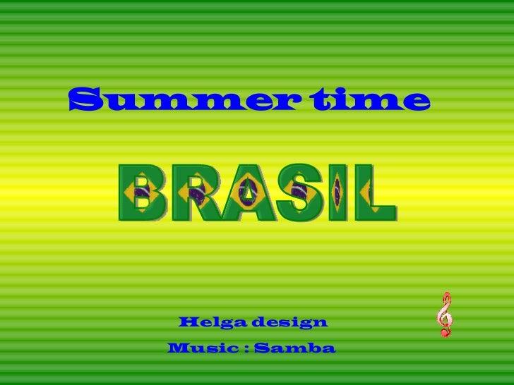 BRASIL Summer time Helga design Music : Samba