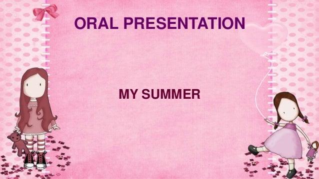 ORAL PRESENTATION MY SUMMER