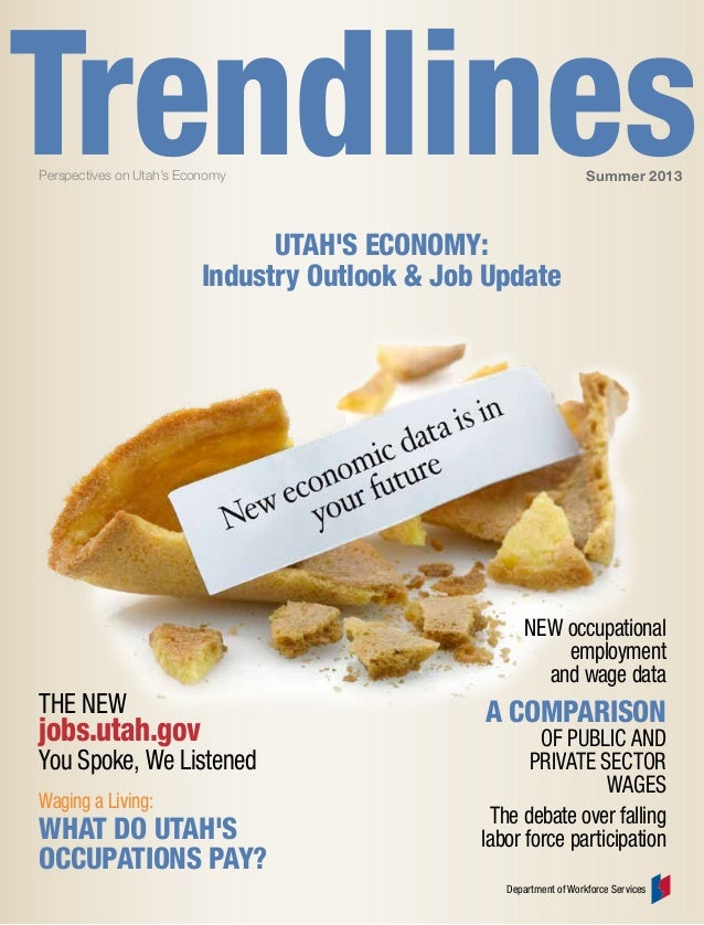 Perspectives on Utah's Economy Summer 2013 Department of Workforce Services Waging a Living: What do utah's occupations pa...