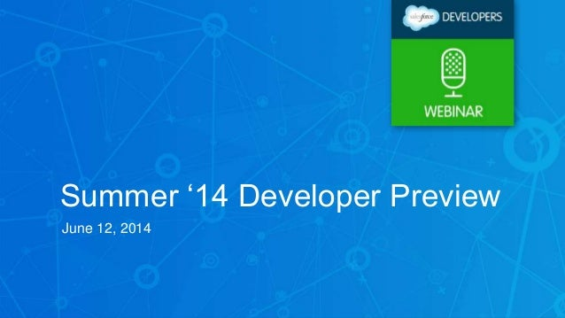 Summer '14 Release Developer Preview