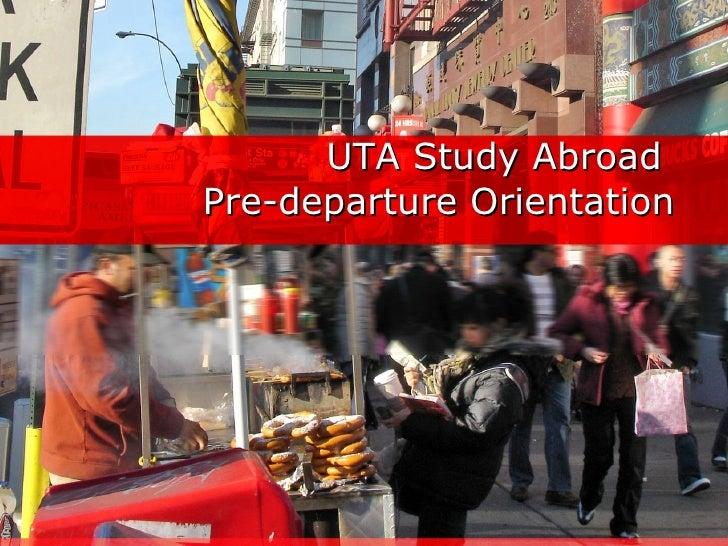 UTA Study Abroad  Pre-departure Orientation
