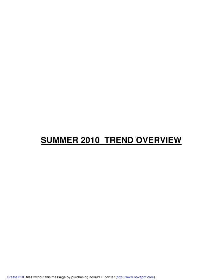SUMMER 2010 TREND OVERVIEW     Create PDF files without this message by purchasing novaPDF printer (http://www.novapdf.com)