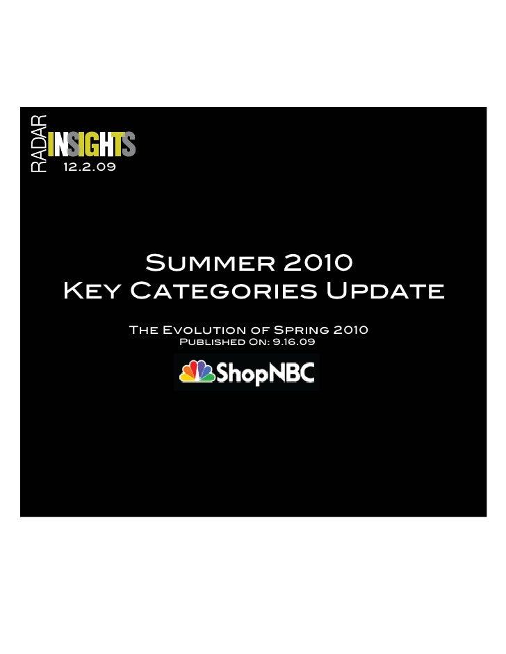 12.2.09          Summer 2010 Key Categories Update           The Evolution of Spring 2010                Published On: 9.1...