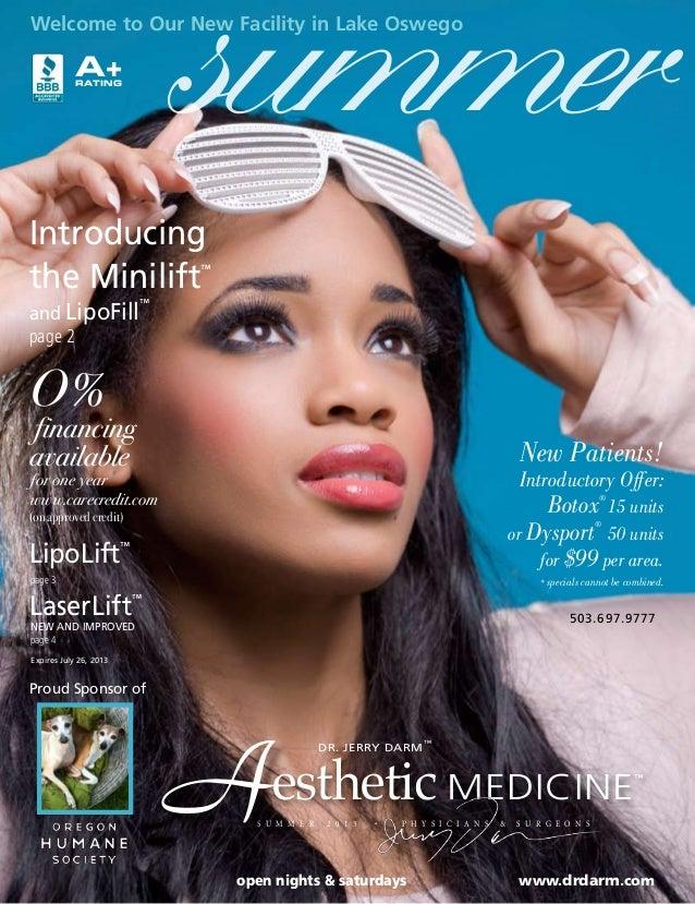 open nights & saturdays www.drdarm.com s u m m e r 2 0 1 3 • P H Y S I C I A N S & S U R G E O N S Aesthetic MEDICINE ™ DR...